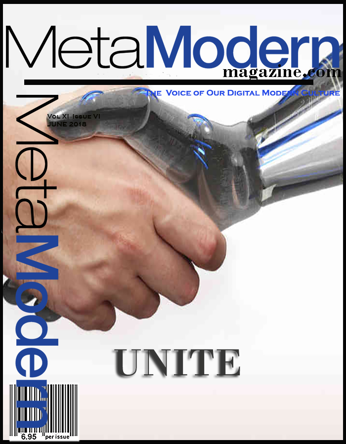 THE VOICE OF OUR DIGITAL CULTURE ...METAMODERN MAGAZINE FOR THE METAMODERNISM ERA